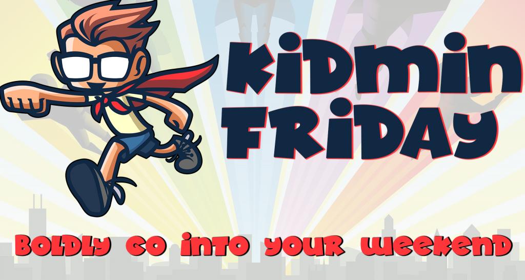 Kidmin Friday – Sept 17, 2021