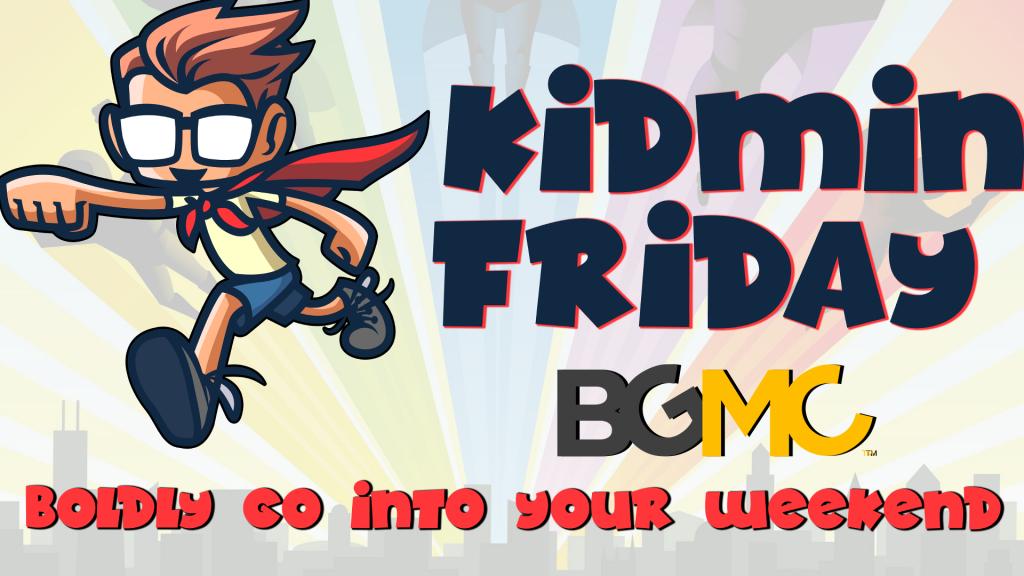 Kidmin Friday BGMC